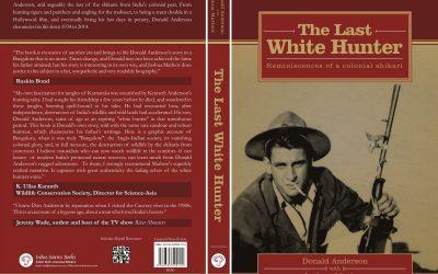 New Book: Donald Anderson with Joshua Matthew, The Last White Hunter: Reminiscences of a colonial shikari